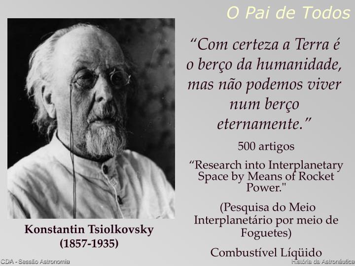 Konstantin Tsiolkovsky (1857-1935)