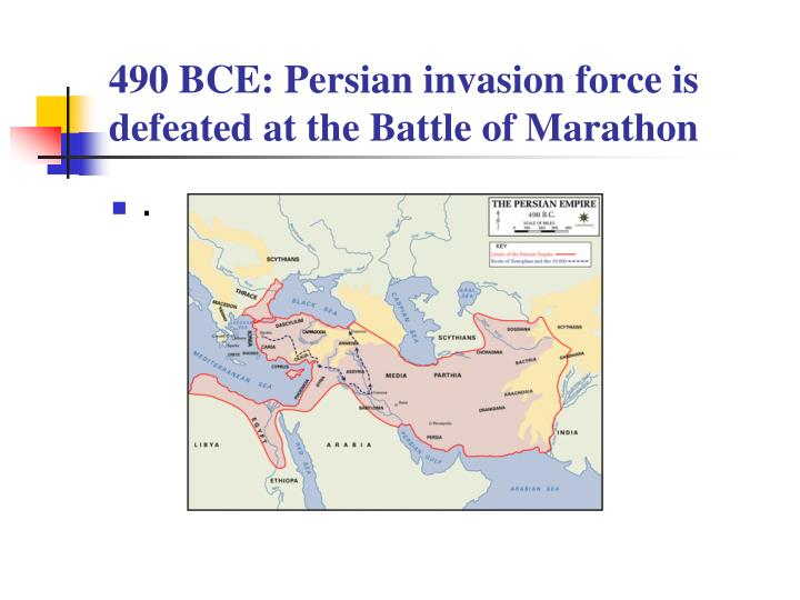 490 BCE: Persian invasion force is defeated at the Battle of Marathon