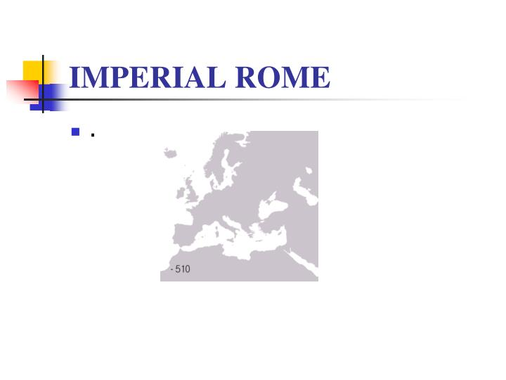 IMPERIAL ROME