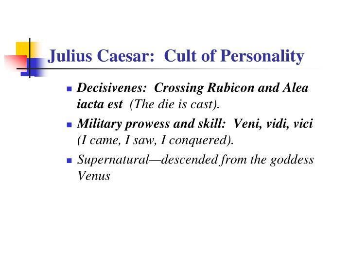 Julius Caesar:  Cult of Personality