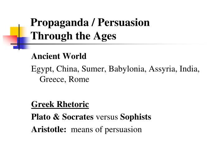 Propaganda persuasion through the ages