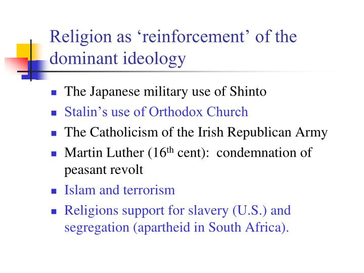 Religion as 'reinforcement' of the dominant ideology