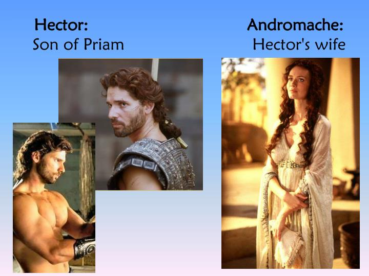 Hector:                                 Andromache: