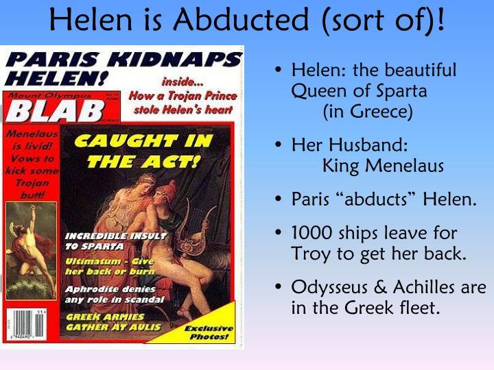 Helen is Abducted (sort of)!