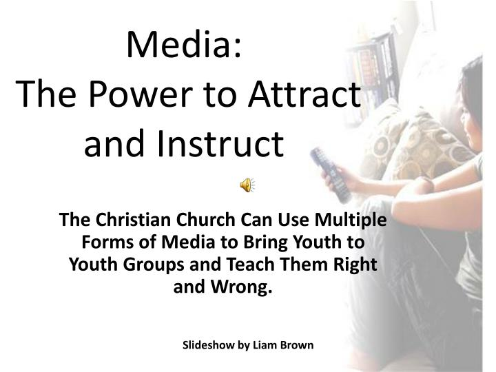 media the power to attract and instruct n.