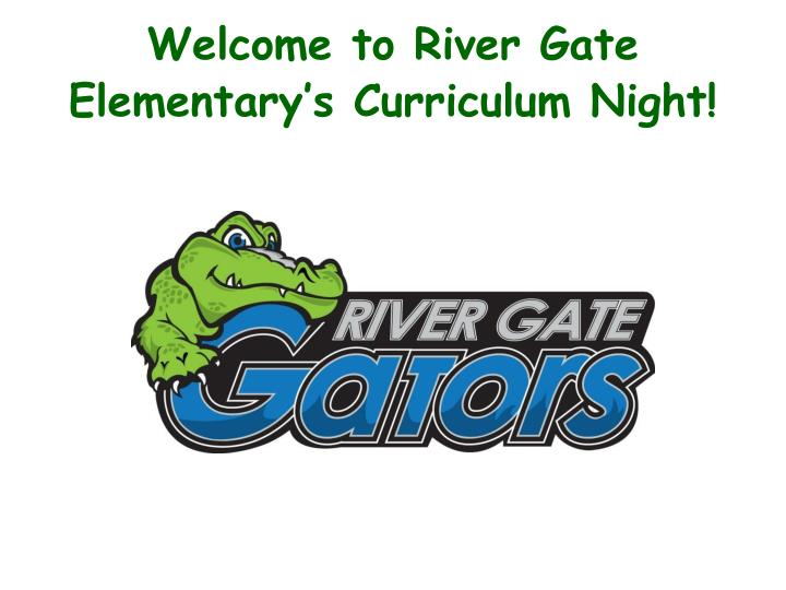 welcome to river gate elementary s curriculum night n.