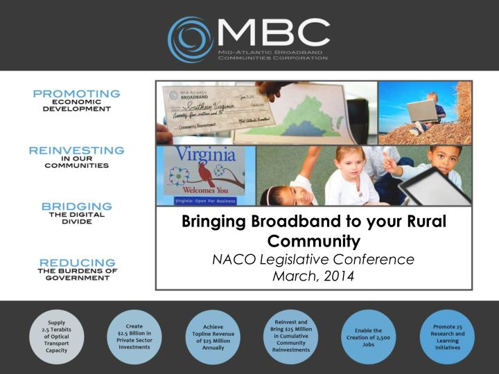 bringing broadband to your rural community naco legislative conference march 2014 n.
