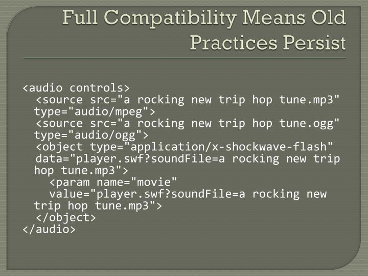 Full Compatibility Means Old Practices