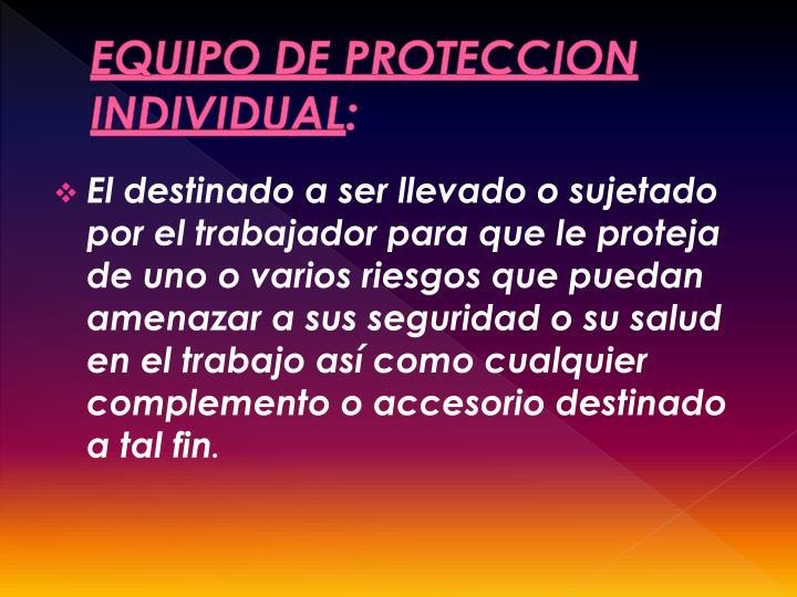 EQUIPO DE PROTECCION INDIVIDUAL