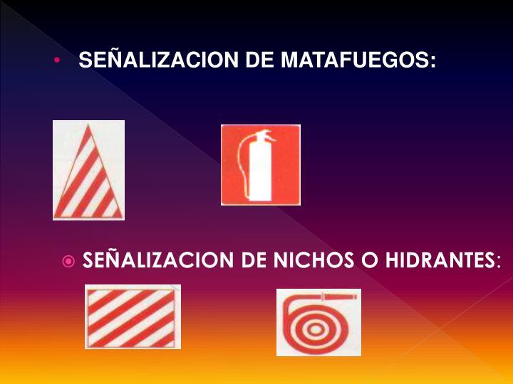 SEÑALIZACION DE MATAFUEGOS: