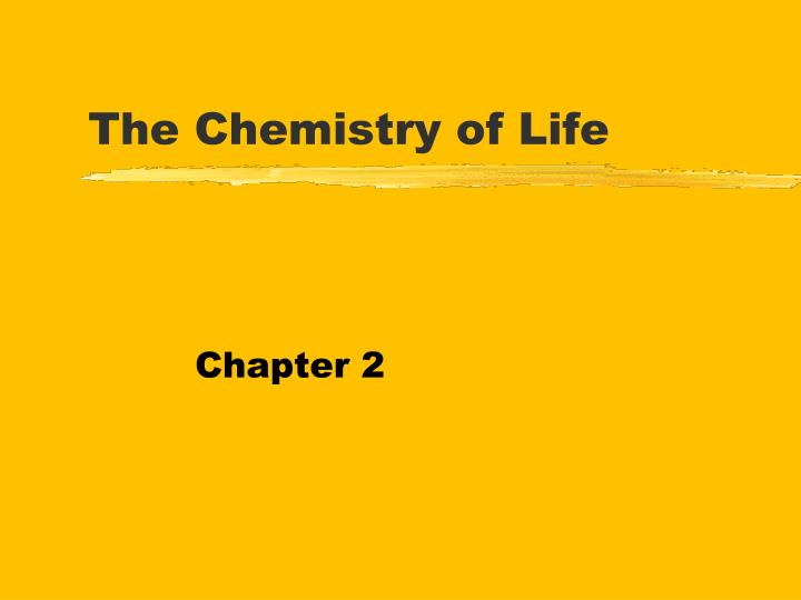the chemistry of life n.
