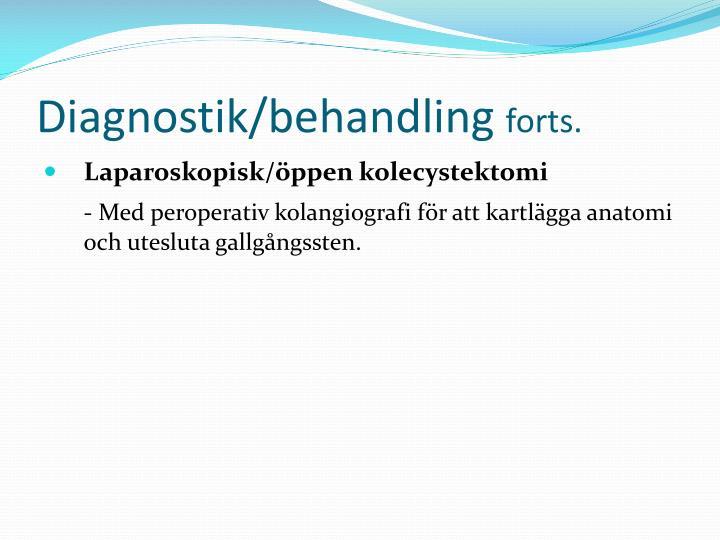 Diagnostik/behandling