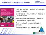bsi pas 55 requisitos b sicos
