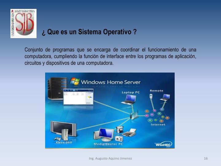 ¿ Que es un Sistema Operativo ?