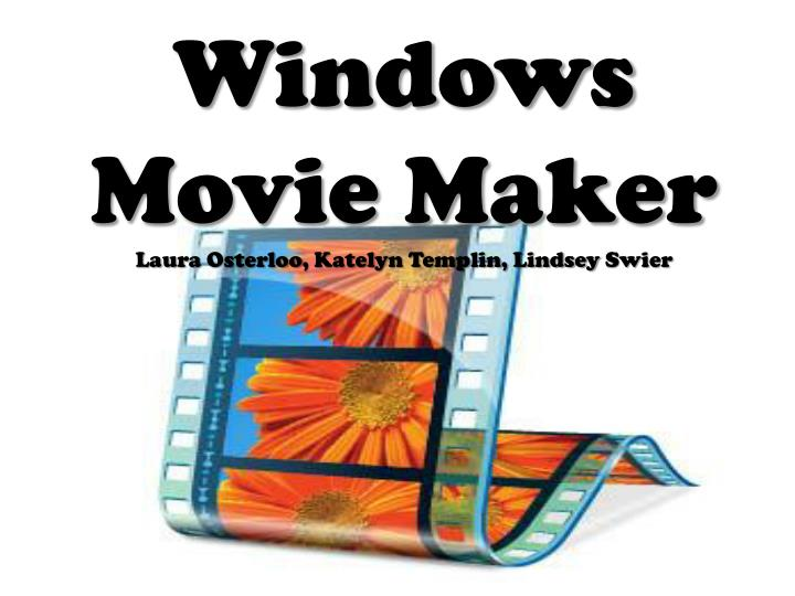 windows movie maker laura osterloo katelyn templin lindsey swier n.
