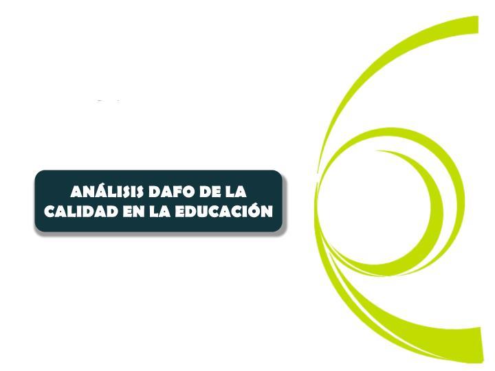 ANÁLISIS DAFO DE LA CALIDAD EN LA EDUCACIÓN