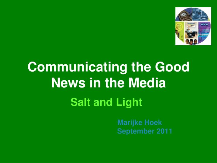 communicating the good news in the media n.