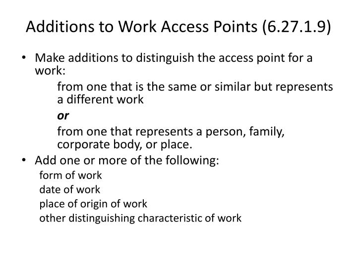 Additions to Work Access Points (6.27.1.9)