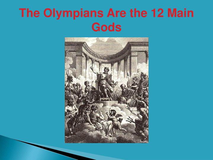 The Olympians Are the 12 Main Gods