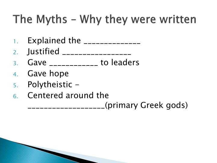 The Myths – Why they were written
