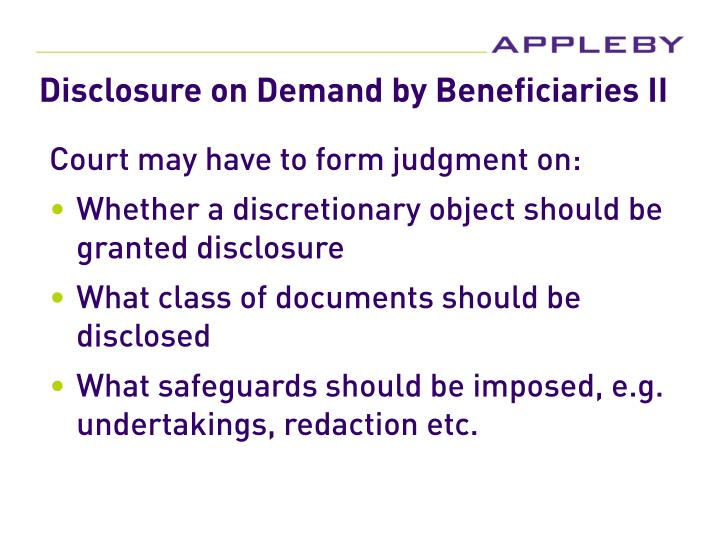 Disclosure on Demand by Beneficiaries II