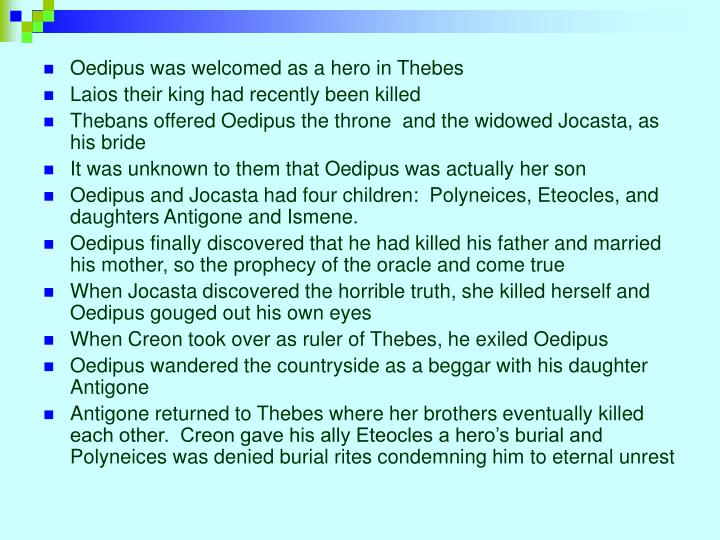 Oedipus was welcomed as a hero in Thebes