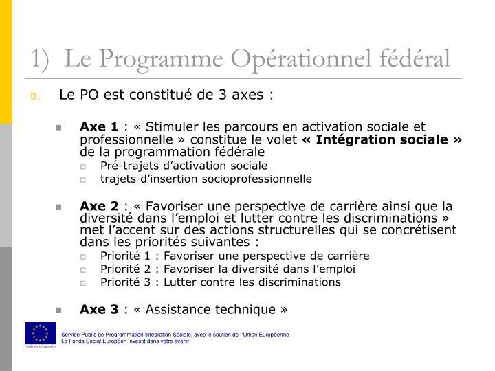 1)  Le Programme Opérationnel fédéral