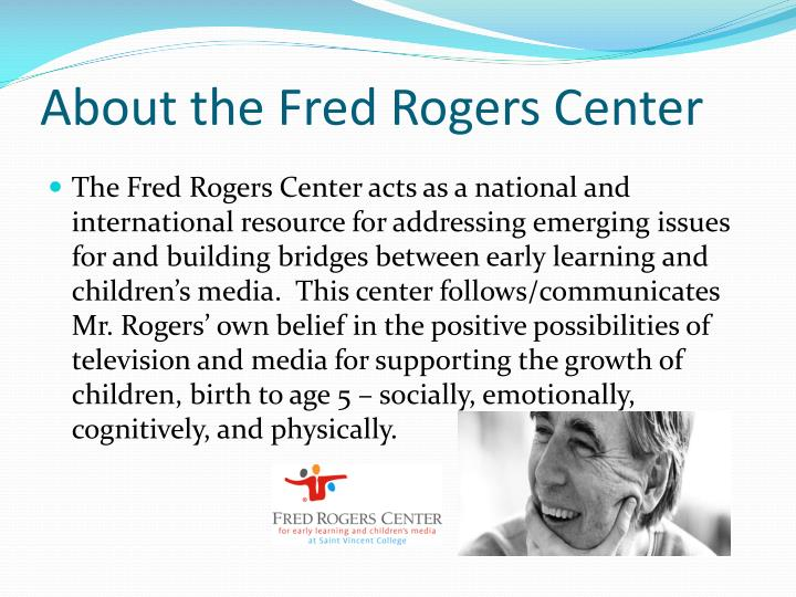 About the Fred Rogers Center