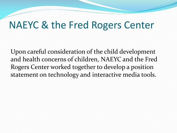 NAEYC & the Fred Rogers Center