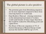 the global picture is also positive