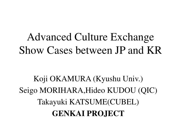 Advanced culture exchange show cases between jp and kr
