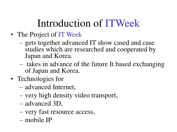 Introduction of itweek
