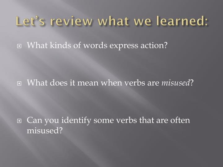 Let's review what we learned:
