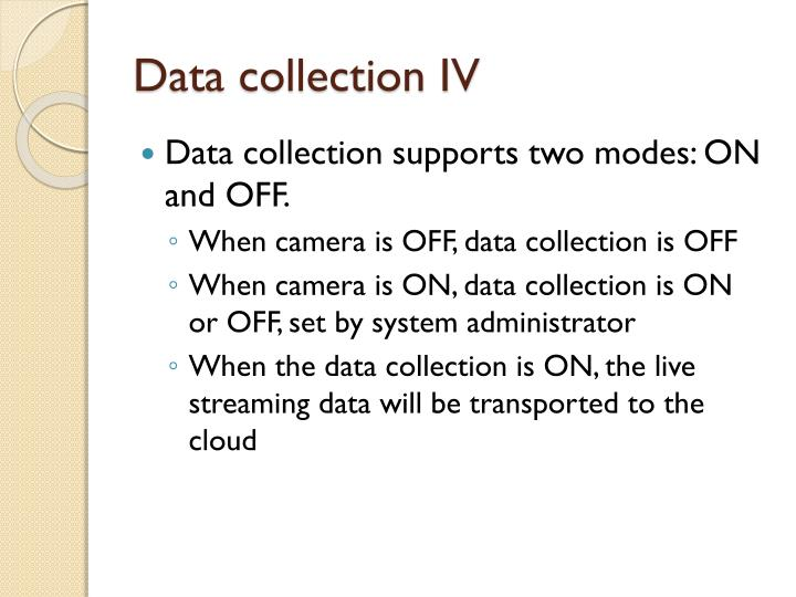 Data collection IV