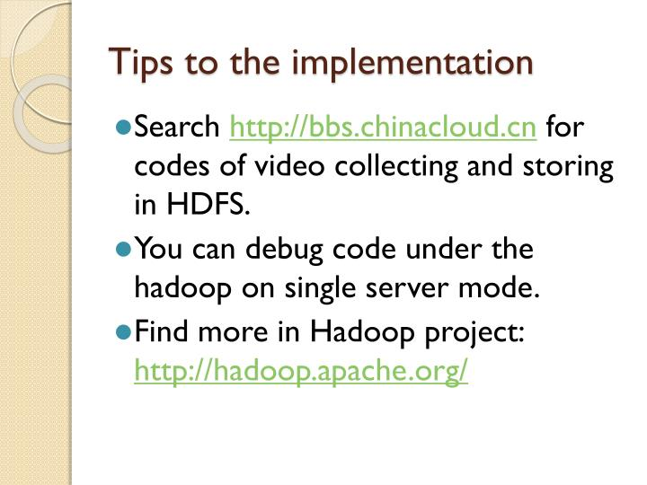 Tips to the implementation