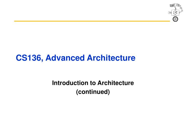 PPT - CS136, Advanced Architecture PowerPoint Presentation - ID:2890889
