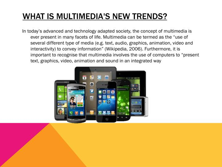 What is multimedia's new trends?
