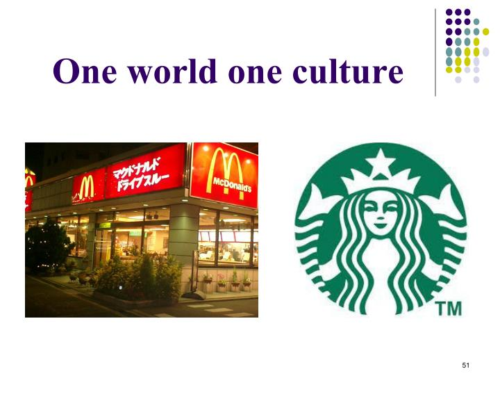 One world one culture