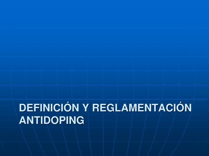 Definición y reglamentación antidoping