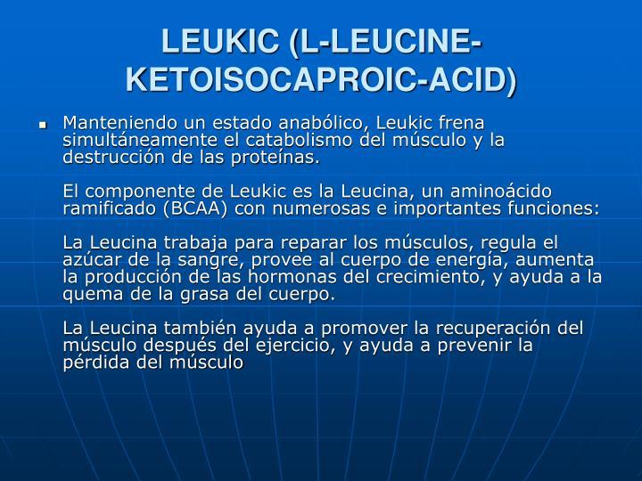 LEUKIC (L-LEUCINE-KETOISOCAPROIC-ACID)