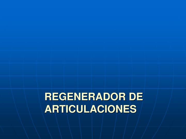 REGENERADOR DE ARTICULACIONES