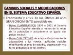 cambios sociales y modificaciones en el sistema educativo espa ol