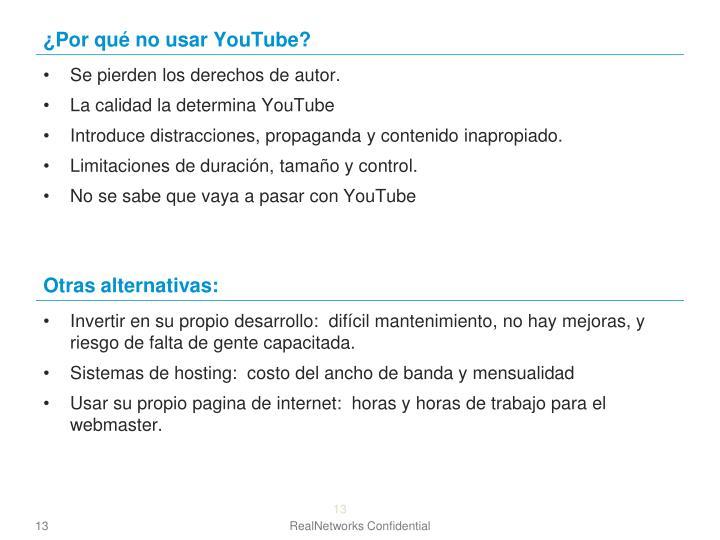 ¿Por qué no usar YouTube?