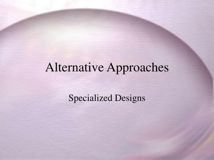 alternative approaches n.