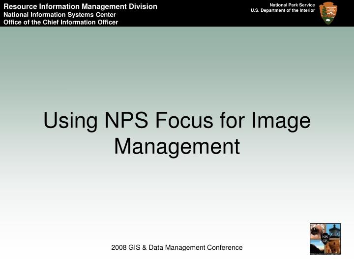 using nps focus for image management