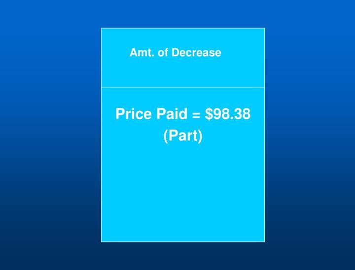 Price Paid = $98.38
