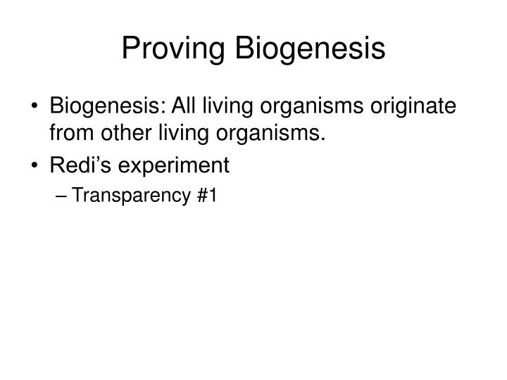 Proving biogenesis