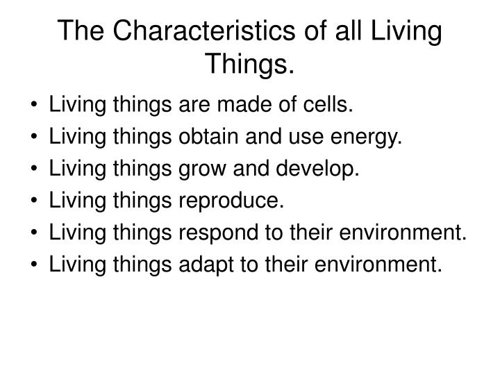The Characteristics of all Living Things.