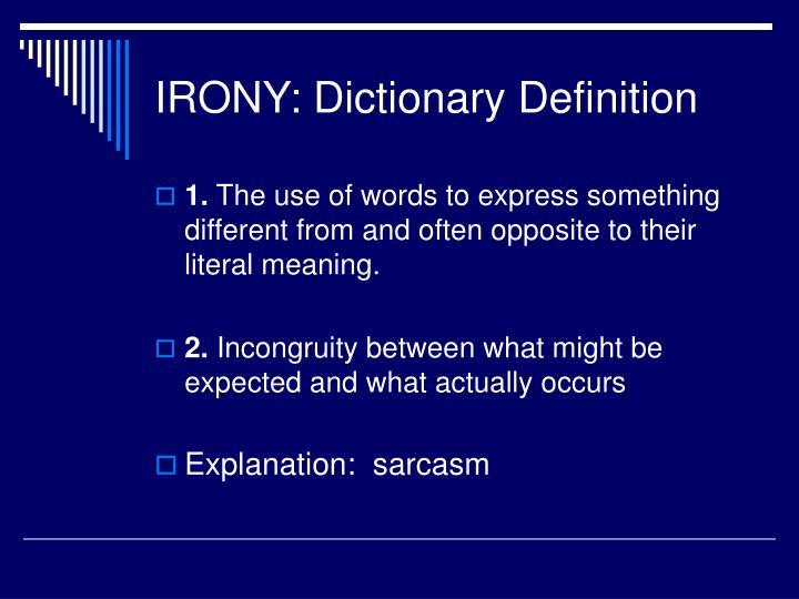 Irony dictionary definition