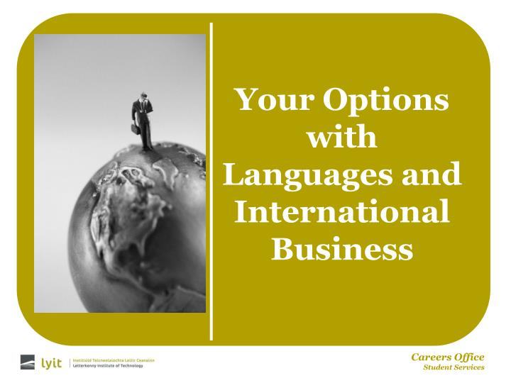 Your options with languages and international business